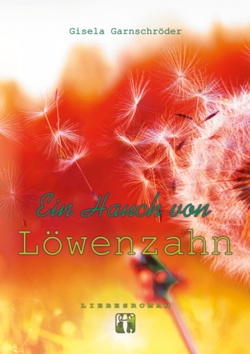 Garnschröder, Gisela - Ein Hauch von Löwenzahn