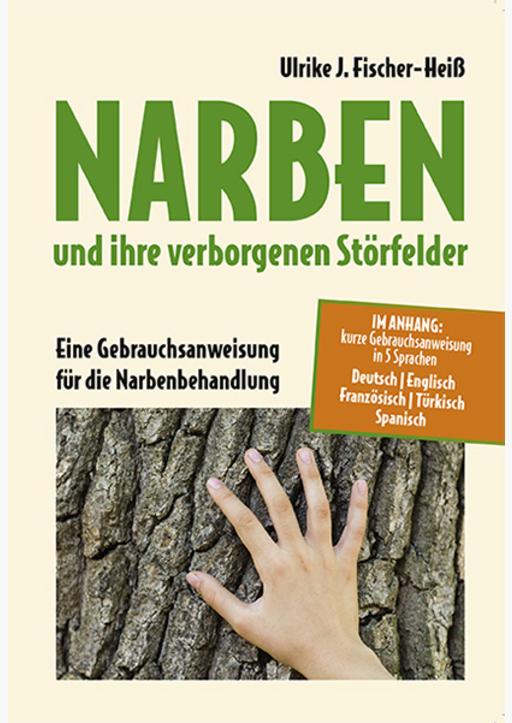 Fischer-Heiß, Ulrike - NARBEN und ihre verborgenen Störfelder