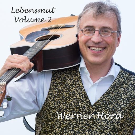 Werner Höra - Werner Höra - Lebensmut Volume 2