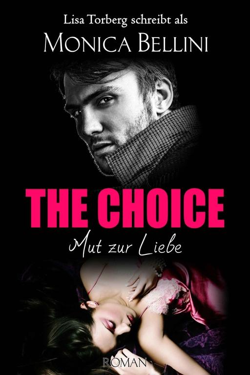 Torberg, Lisa/Bellini, Monica - Torberg, Lisa/Bellini, Monica - The Choice: Mut zur Liebe