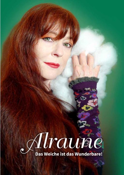 Stefanie Alraune Siebert - ALRAUNE - Das Weiche ist das Wunderbare!