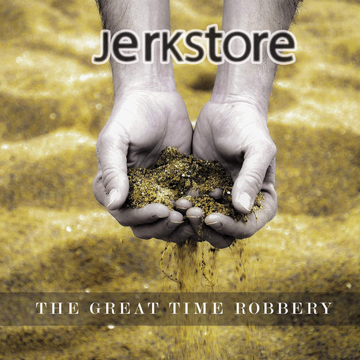 Jerkstore - Jerkstore - The Great Time Robbery
