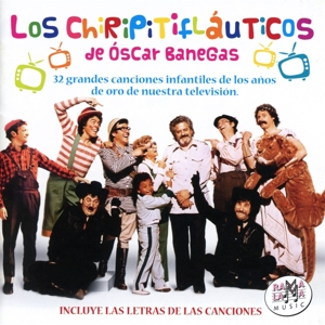 Los Chiripitifaluticos de Oscar Banegas - 32 grandes canciones infantiles