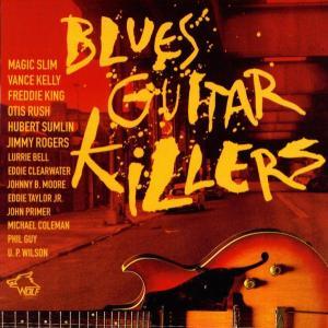 Magic Slim, John Primer, Michael Coleman - Magic Slim, John Primer, Michael Coleman - Blues Guitar Killers-Various Artists