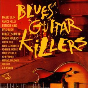 Magic Slim, John Primer, Michael Coleman - Blues Guitar Killers-Various Artists