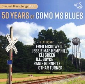 FRED MCDOWELL, JESSIE MAE HEMPHILL, ELI GREEN, R.L - FRED MCDOWELL, JESSIE MAE HEMPHILL, ELI GREEN, R.L - 50 Years Of Como MS Blues