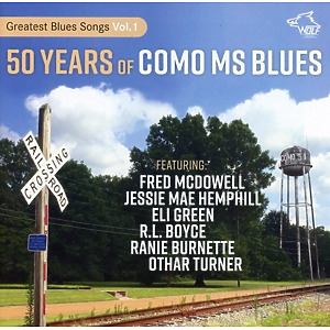 FRED MCDOWELL, JESSIE MAE HEMPHILL, ELI GREEN, R.L - 50 Years Of Como MS Blues
