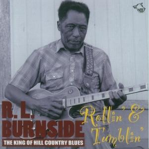 R.L. Burnside - Rollin' & Tumblin'