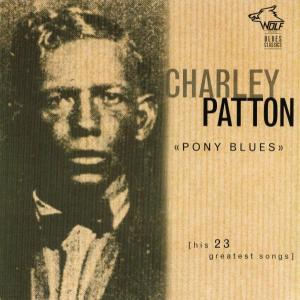 Charley Patton - Charley Patton - Pony Blues