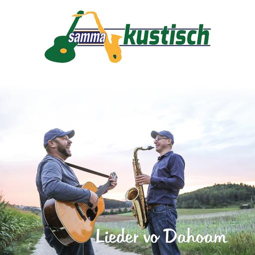 sammakustisch - sammakustisch - Lieder vo Dahoam