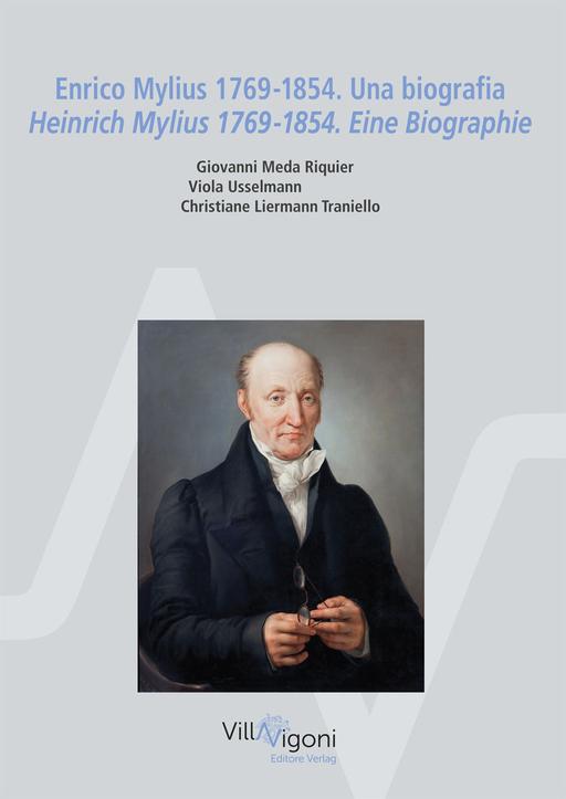 Meda Riquie,Giovanni/Usselmann,Viola/Liermann Tran - Meda Riquie,Giovanni/Usselmann,Viola/Liermann Tran - Enrico Mylius 1769-1854. Una biografia