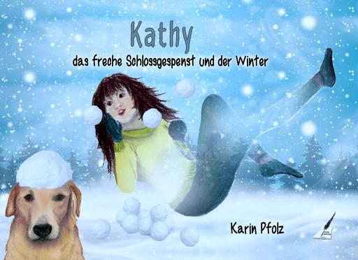 Pfolz Karin - Pfolz Karin - Kathy das freche Schlossgespenst und der Winter
