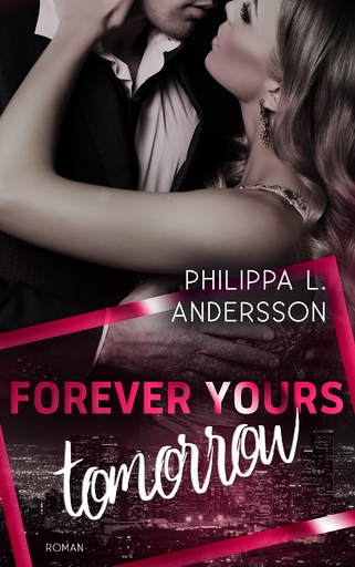 Andersson, Philippa L. - Andersson, Philippa L. - Forever Yours Tomorrow