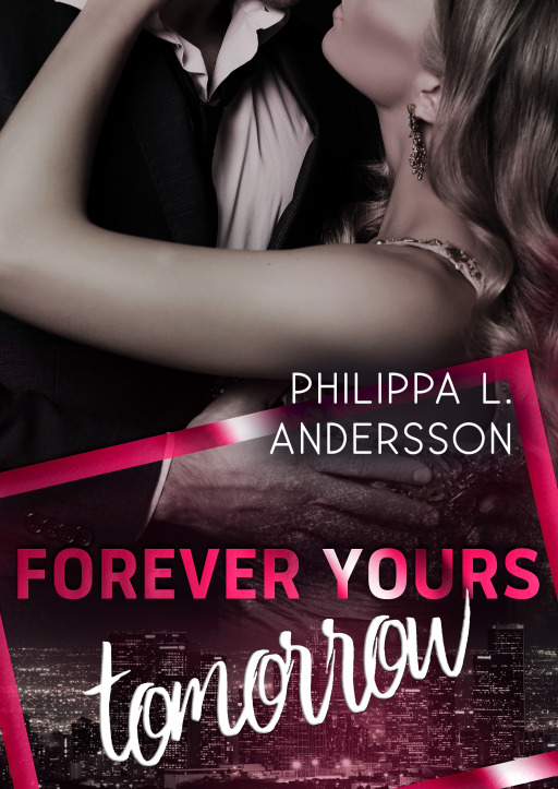 Andersson, Philippa L. - Forever Yours Tomorrow