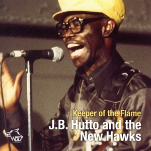 J. B. Hutto and The New Hawks - J. B. Hutto and The New Hawks - Keeper of the Flame