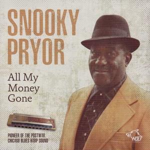 Snooky Pryor - Snooky Pryor - All My Money Gone
