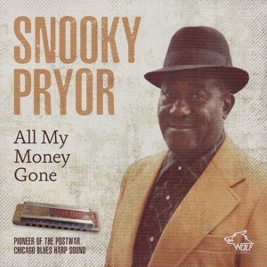 Snooky Pryor - All My Money Gone