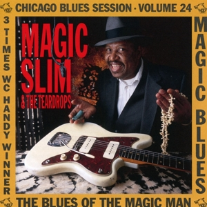 Magic Slim & The Teardrops - Magic Slim & The Teardrops - Magic Man Blues Session Vol. 24