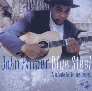 John Primer - Blue Steel A Tribute to Elmore James
