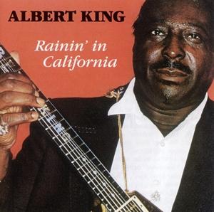 Albert King - Albert King - Rainin 'in California