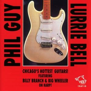Phil Guy, Lurrie Bell - Phil Guy, Lurrie Bell - Chicago`s Hottest Guitars