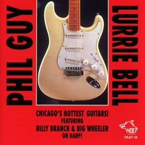 Phil Guy, Lurrie Bell - Chicago`s Hottest Guitars