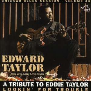 Edward Taylor - Lookin for Trouble A Tribute To Eddie Taylor