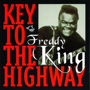 Freddy King - Freddy King - Key To The Highway