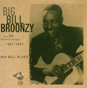 Big Bill Broonzy - Big Bill Broonzy - Big Bill Blues