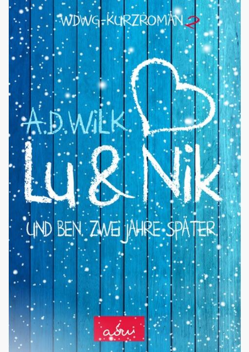 WiLK, A.D. - Lu & Nik. Und Ben. Zwei Jahre später