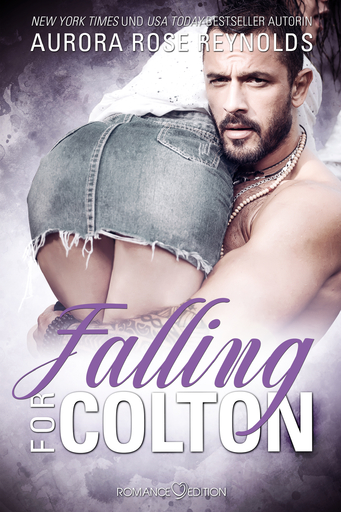 Reynolds, Aurora Rose - Reynolds, Aurora Rose - Falling for Colton