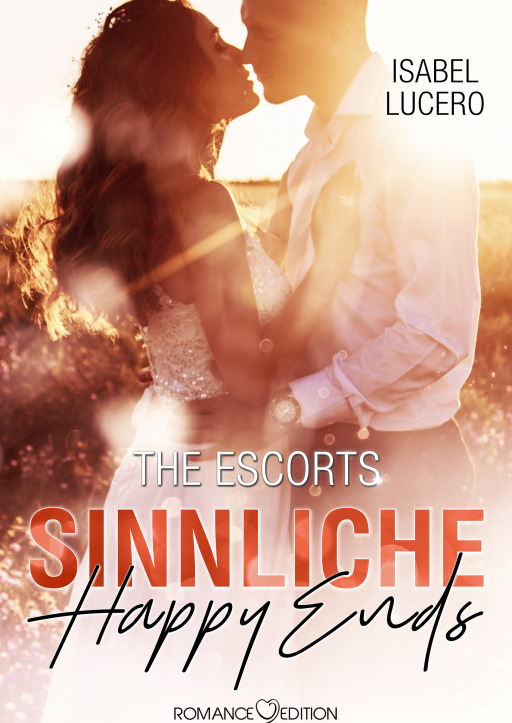 Lucero, Isabel - The Escorts: Sinnliche Happy Ends