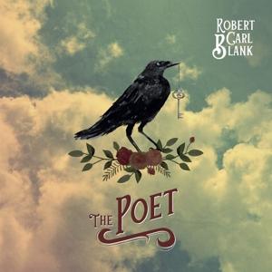 Robert Carl Blank - Robert Carl Blank - The Poet