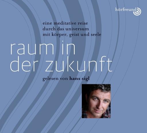 Hagemeyer, Pablo & Sigl, Hans - Raum in der Zukunft