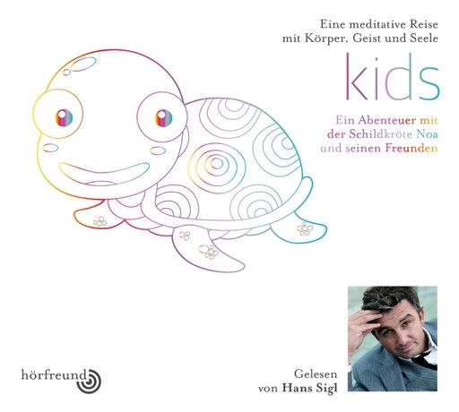 Hans Sigl - Kinds: Gelesen von Hans Sigl