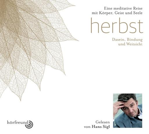 Hagemeyer, Pablo & Sigl, Hans - Hagemeyer, Pablo & Sigl, Hans - Herbst: Gelesen von Hans Sigl