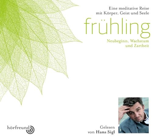 Hans Sigl - Frühling: Gelesen von Hans Sigl