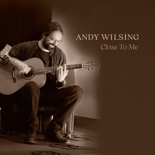 Andy Wilsing - Andy Wilsing - Close to me