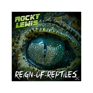 Lewis, Rocky - Reign Of Reptiles