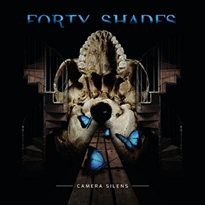 Forty Shades - Camera Silens