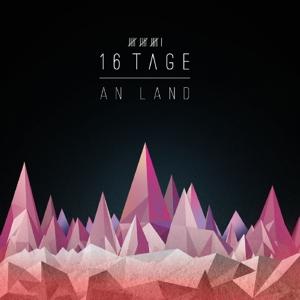 16 Tage - 16 Tage - An Land