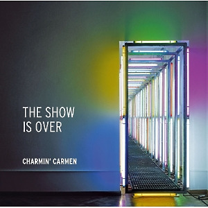 Charmin' Carmen - The Show Is Over