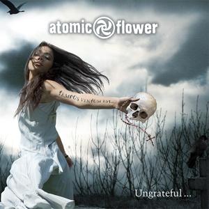 Atomic Flower - Ungrateful