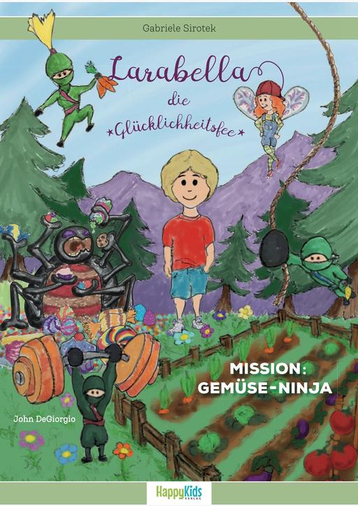 Sirotek, Gabriele / DeGiorgio, John - Larabella, die Glücklichheitsfee - Mission: Gemüse
