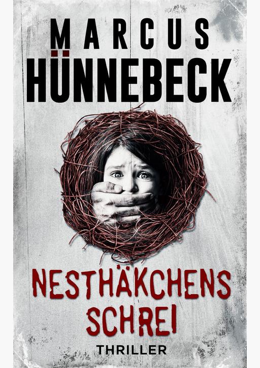 Marcus Hünnebeck - Nesthäkchens Schrei