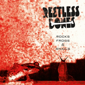 Restless Bones - Restless Bones - Rocks, Frogs & Snails