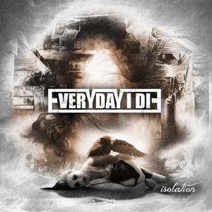 Everyday I Die - Everyday I Die - Isolation