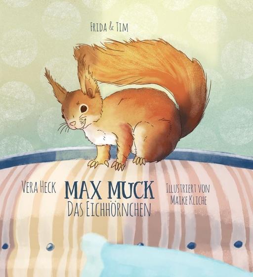 Heck, Vera - Heck, Vera - Max Muck - Das Eichhörnchen