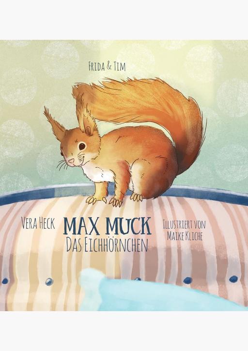 Heck, Vera - Max Muck - Das Eichhörnchen