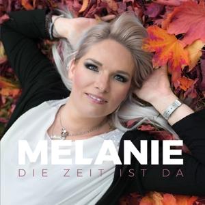 Melanie - Die Zeit Ist Da